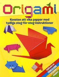bokomslag Origami : konsten att vika papper med tydliga steg-för-steg-instruktioner