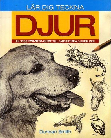 bokomslag Lär dig teckna djur : en steg-för-steg-guide till fantastiska djurbilder