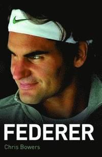 bokomslag Federer - The Biography