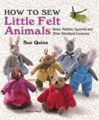 bokomslag How to Sew Little Felt Animals