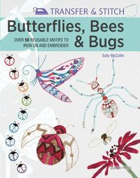 bokomslag Transfer &; Stitch: Butterflies, Bees &; Bugs