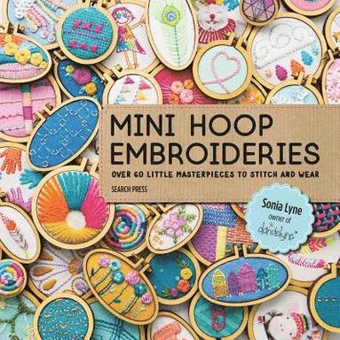 bokomslag Mini Hoop Embroideries: Over 60 Little Masterpieces to Stitch and Wear