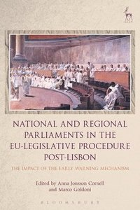 bokomslag National and Regional Parliaments in the EU-Legislative Procedure Post-Lisbon