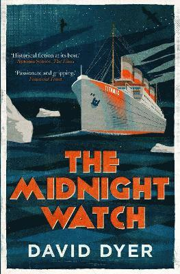 bokomslag Midnight watch - a gripping novel of the ss californian, the ship that fail