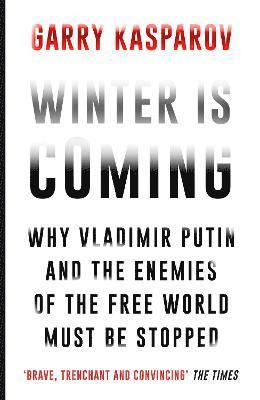 bokomslag Winter is Coming: Why Vladimir Putin and the Enemies of the Free World Must be Stopped