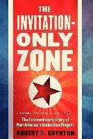 bokomslag The Invitation-Only Zone: The Extraordinary Story of North Korea's Abduction Project