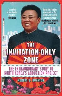 Invitation-only zone - the extraordinary story of north koreas abduction pr