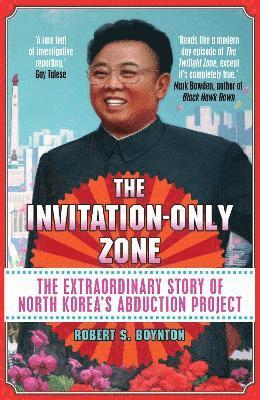 bokomslag Invitation-only zone - the extraordinary story of north koreas abduction pr