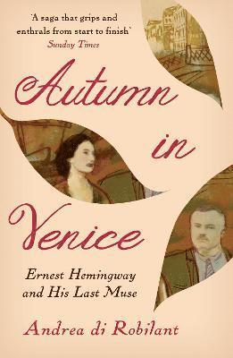 bokomslag Autumn in Venice: Ernest Hemingway and His Last Muse