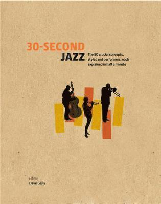 bokomslag 30-second jazz - the 50 crucial concepts, styles, and performers, each expl