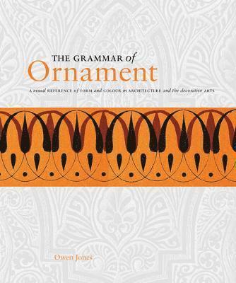 bokomslag The Grammar of Ornament