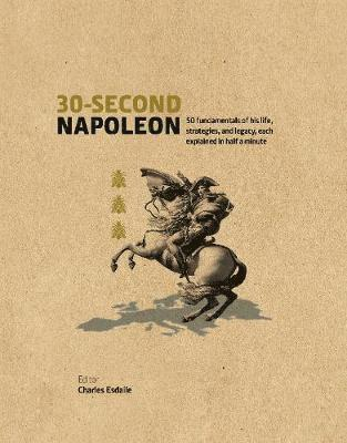 bokomslag 30-second napoleon - the 50 fundamentals of his life, strategies, and legac