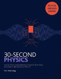 bokomslag 30-second physics - the 50 most fundamental concepts in physics, each expla