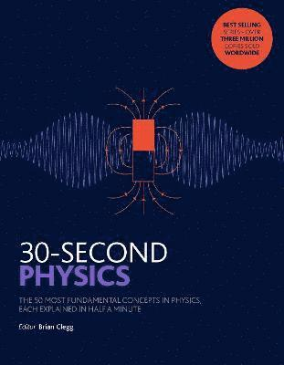 30-second physics - the 50 most fundamental concepts in physics, each expla 1
