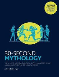 bokomslag 30-second mythology - the 50 most important classical gods and goddesses, h