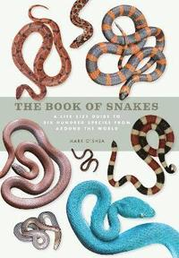bokomslag The Book of Snakes: A life-size guide to six hundred species from around the world
