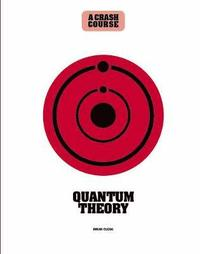 bokomslag Quantum Theory: A Crash Course