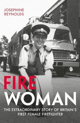 bokomslag Fire woman - the extraordinary story of britains first female firefighter