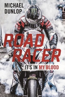 bokomslag Road racer - its in my blood