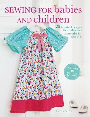 bokomslag Sewing for babies and children - 25 beautiful designs for clothes and acces