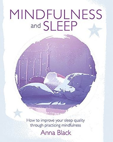 bokomslag Mindfulness and sleep - how to improve your sleep quality through practicin