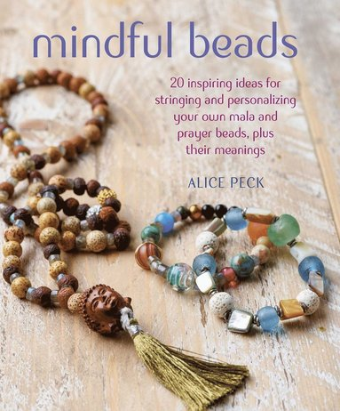 bokomslag Mindful beads - 20 inspiring ideas for stringing and personalizing your own