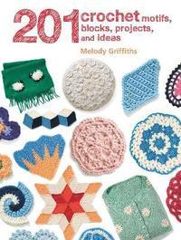 bokomslag 201 Crochet Motifs, Blocks, Projects and Ideas
