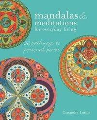bokomslag Mandalas & meditations for everyday living - 52 pathways to mindfulness