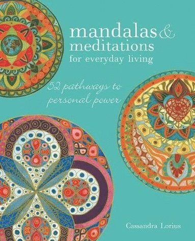 bokomslag Mandalas & meditations for everyday living - 52 pathways to mindfulness