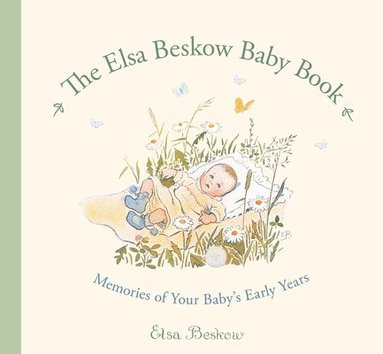 bokomslag The Elsa Beskow Baby Book: Memories of Your Baby's Early Years