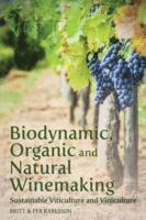 bokomslag Biodynamic, Organic and Natural Winemaking