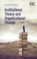 bokomslag Institutional Theory and Organizational Change