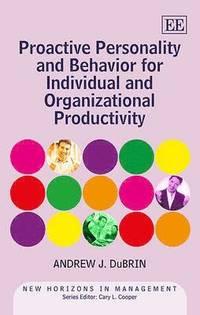 bokomslag Proactive Personality and Behavior for Individual and Organizational Productivity