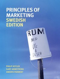 bokomslag Principles of Marketing Swedish Edition, incl additonal chapter on Green Marketing