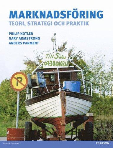 bokomslag Marknadsföring: teori, strategi, praktik with additional English chapters (Green marketing + Marketing planning)