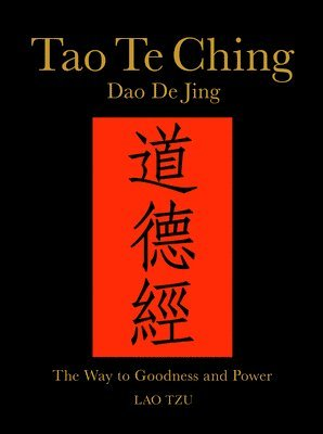 bokomslag Tao te ching (dao de jing) - the way to goodness and power