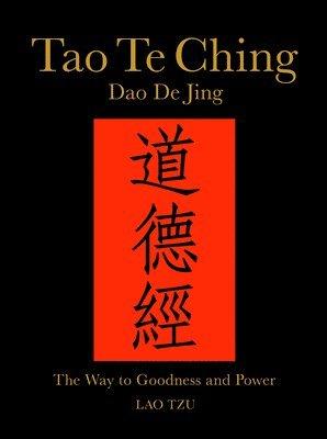 Tao te ching (dao de jing) - the way to goodness and power 1