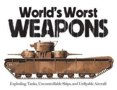 bokomslag Worlds worst weapons