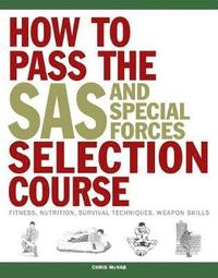 bokomslag How to Pass the SAS and Special Forces Selection Course