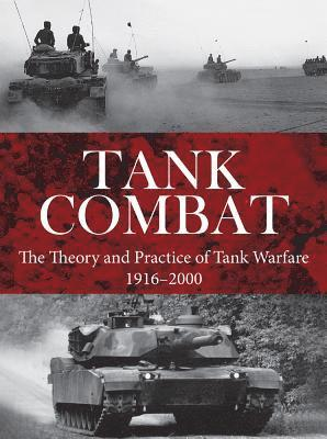bokomslag Tank combat - the theory and practice of tank warfare 1916-2000