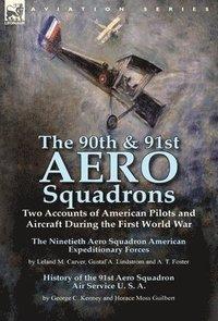 bokomslag The 90th &; 91st Aero Squadrons