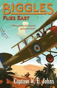 bokomslag Biggles Flies East