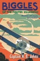 bokomslag Biggles of the Fighter Squadron