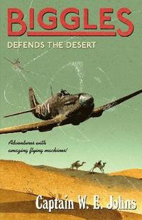 bokomslag Biggles Defends the Desert