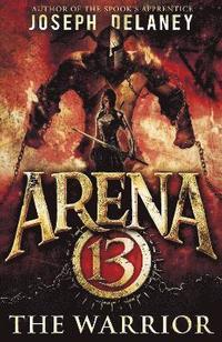 bokomslag Arena 13: The Warrior