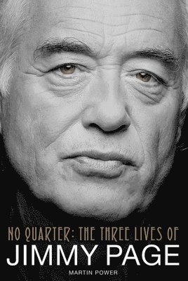 bokomslag No quarter - the three lives of jimmy page