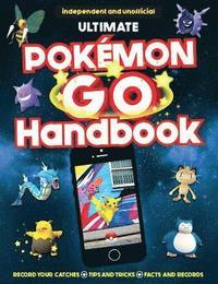 bokomslag The Ultimate Pokemon Go Handbook