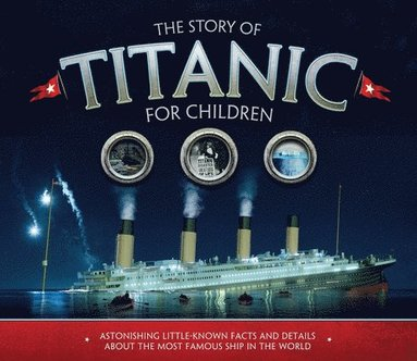 bokomslag The Story of the Titanic for Children