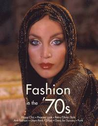 Fashion in the 70s - the definitive sourcebook