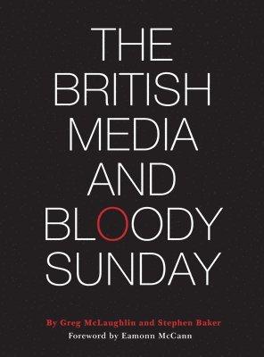 The British Media and Bloody Sunday 1